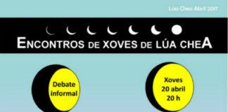 Cartel sobre o debate do ciclo de Encontro de Xoves de Lúa Chea